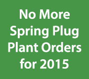 The order deadline for plug plants is Sunday the 26th.